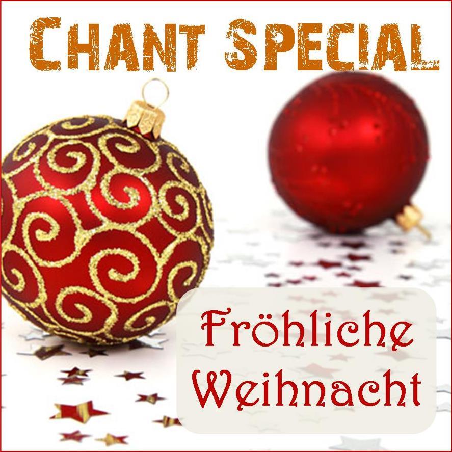 Chant-Special: Fröhliche Weihnacht